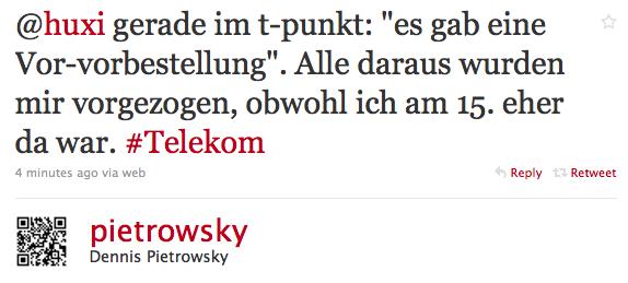 gerade im t-punkt: es gab eine Vor-vorbestellung. Alle daraus wurden mir vorgezogen, obwohl ich am 15. eher da war. #Telekom